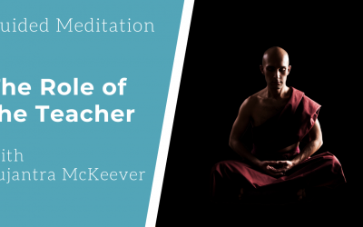 Guided Meditation: The Roll of the Teacher