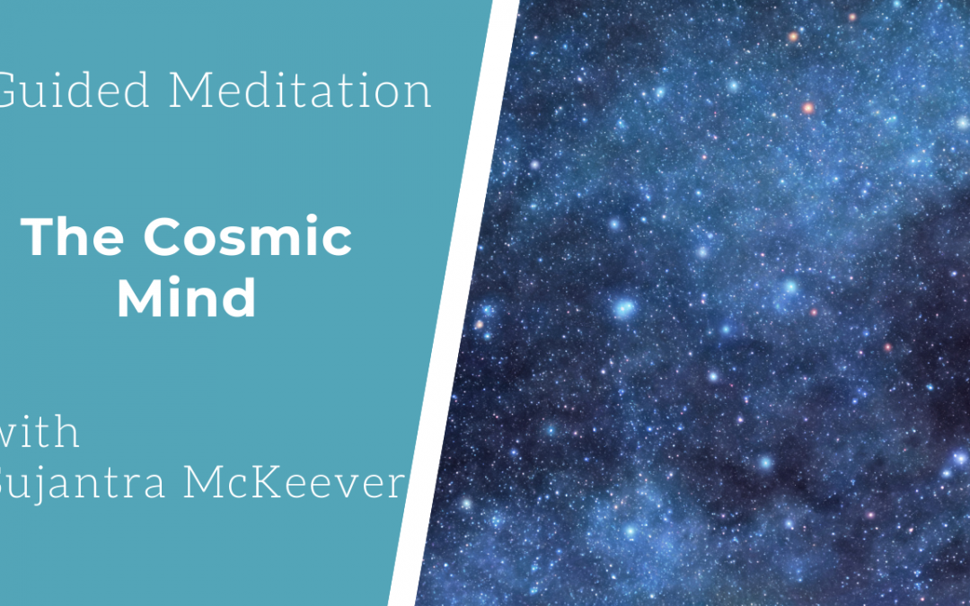 Guided Meditation: Cosmic Mind